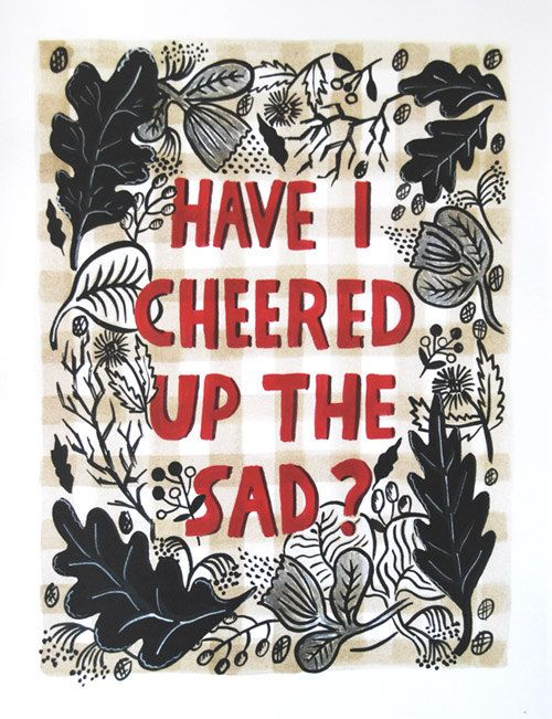 cheered up the sad print from etsy