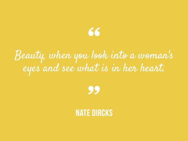 nate dirks quote beauty